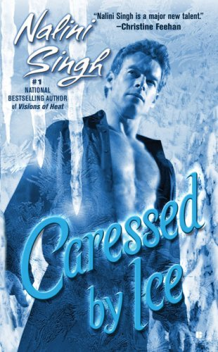 September 4th 2007 by Berkley Sensation        Caressed By Ice (Psy-Changeling #3) by Nalini Singh