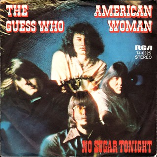 Guess Who, The - American Woman - D - 1970