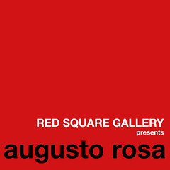 RED SQUARE GALLERY presents augusto rosa