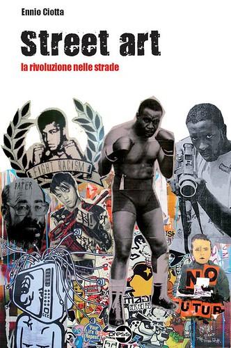 STREET ART: LA RIVOLUZIONE NELLE STRADE by STENCILNOIRE