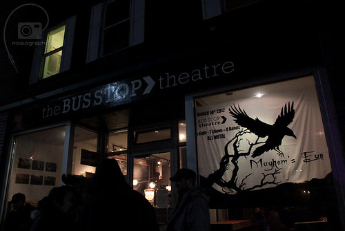 Mayhem's Eve - Bus Stop Theatre - March 10th 2012