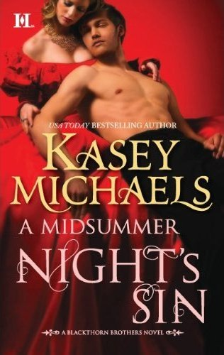 November 29th 2011 by HQN Books        A Midsummer Night's Sin (Blackhorn Brothers #2) by Kasey Michaels