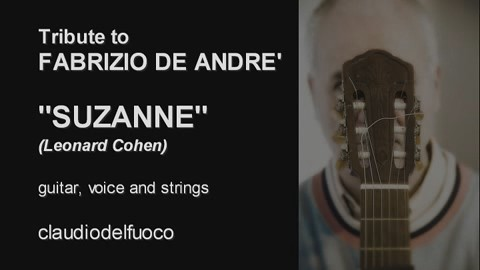 Tribute to Fabrizio De Andrè and Leonard Cohen - Suzanne - Short version