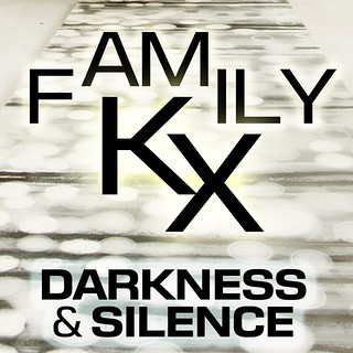 Family Kx - Darkness & Silence