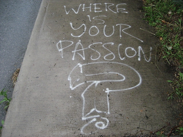 WHERE IS YOUR PASSION?