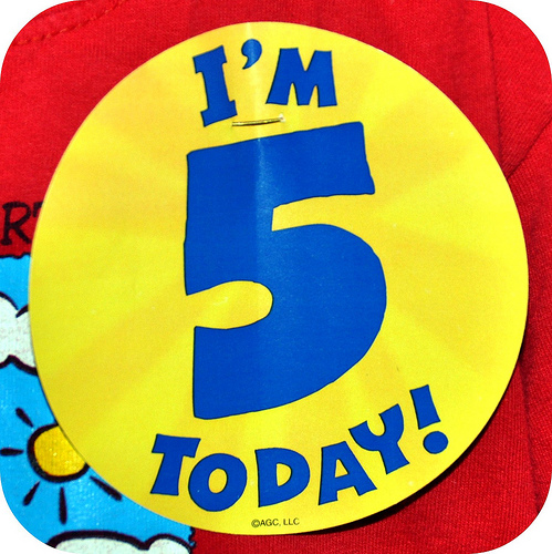 i am 5 today