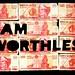 [economic ressession] i am worthless by alshepmcr