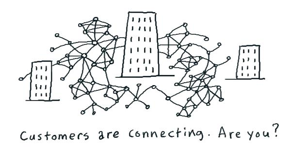 Customers are connecting. Are you?