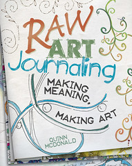 Raw Art Journaling - making meaning, making art by Quinn McDonald