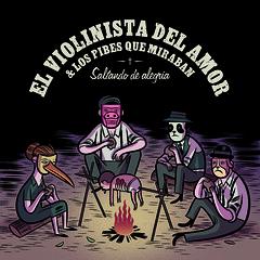 """""""Saltando de Alegría"""" -EL VIOLINISTA DEL AMOR & LOS PIBES QUE MIRABAN (SRCD 037) (Scatter Records 2011)"""