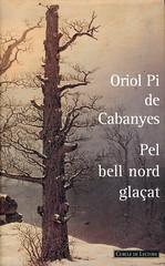 Oriol Pi de Cabanyes, Pel bell nord glaçat
