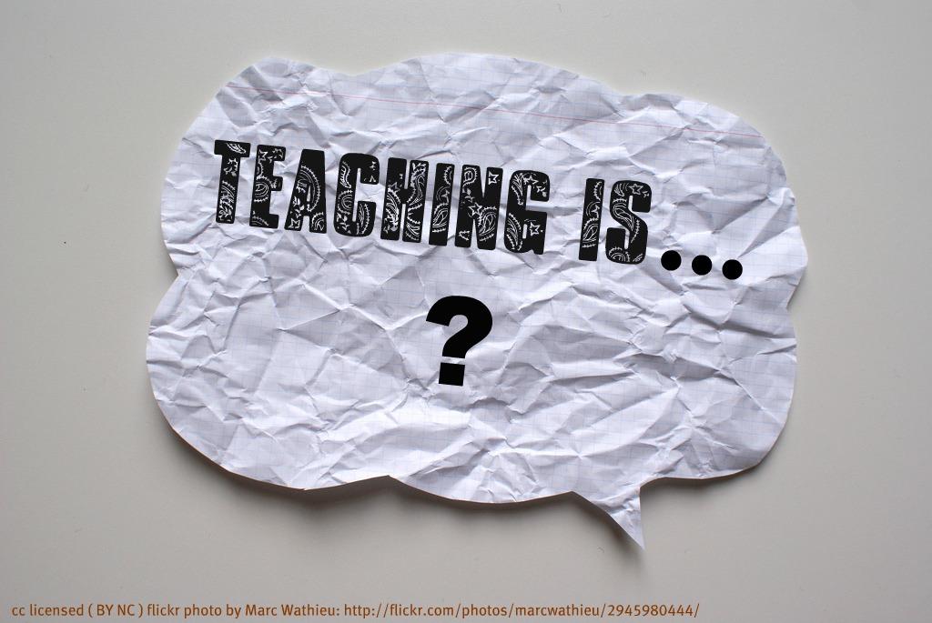 Teaching is...?