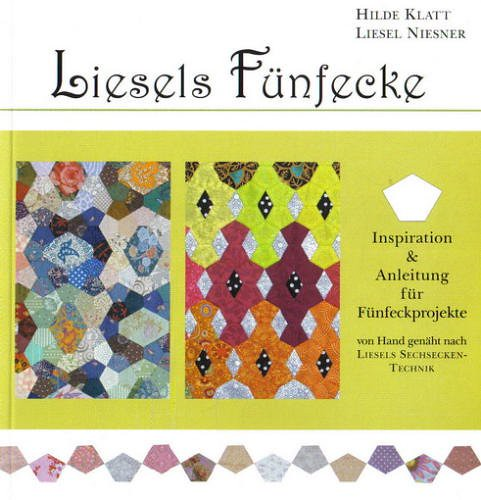 15 Sep 2011 - 06:20 - It translates to 'Liesel's Pentagons: Inspiration and Instructions for pentagon projects.'  Pentagons just don't show up much in quilting because -- as any geometry enthusiast will tell you -- they just don't appear often in repeating patterns.  ISBN: 9783000189036. I checked WorldCat, and not a single library in the United States has this book available for loan. Of course, it IS in German.   I was so intrigued with the photos that I decided to order the book, sight unseen.