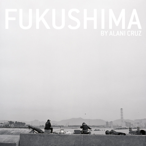 Fukushima by Alani Cruz