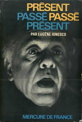 IONESCO, Eugène. Présent passé passé présent_Mercure de France (Aleçon), 1968 by Performing Arts / Artes Escénicas