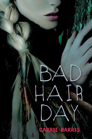 November 13th 2012 by Delacorte Press               Bad Hair Day (Kate Grable #2) by Carrie Harris