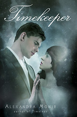 December 2012 by Delacorte Books for Young Readers                    Timekeeper (Timeless #2) by Alexandra Monir