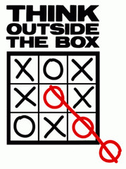 Think outside the box... it's where the best ideas live.