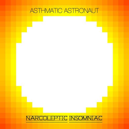 Asthmatic Astronautb - Narcoleptic Insomniac
