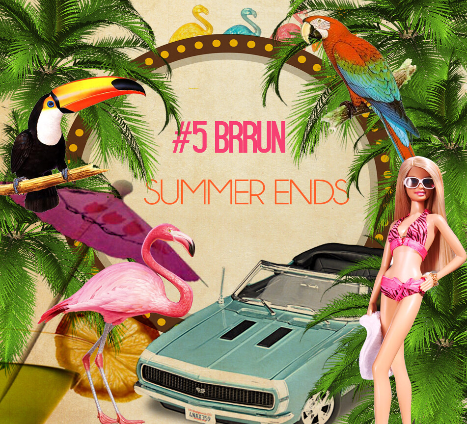 #5 BRRUN – SUMMER ENDS