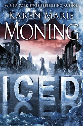 October 30th 2012 by Delacorte Press                    Iced: A Dani O'Malley Novel (Fever World #1) by Karen Marie Moning