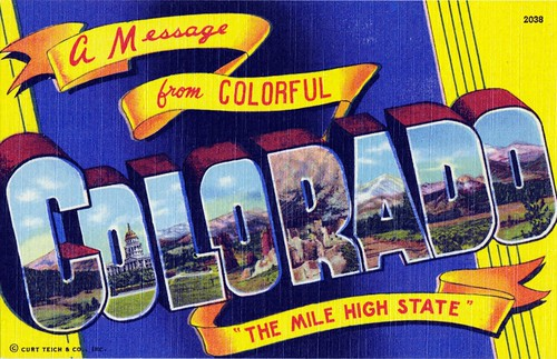 "A Message from colorful Colorado ""The Mile High State"""