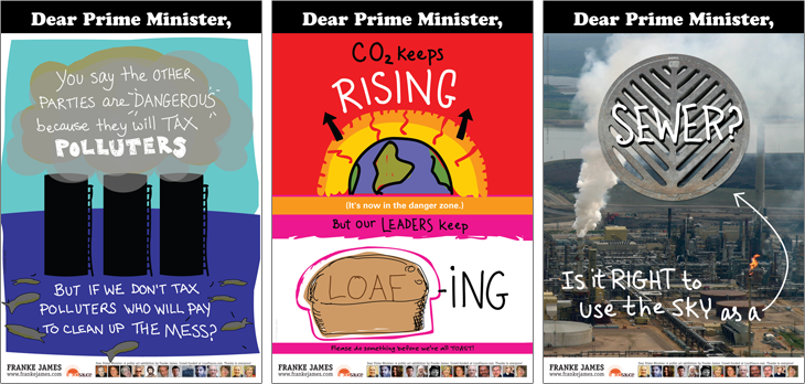 Dear Prime Minister, you say that the other parties are 'Dangerous' because they will tax pollution. But if we don't tax pollution who will clean up the mess. Dear Prime Minister, CO2 keeps rising but our leaders keep loafing. Please do something before we are all toast. Dear Prime Minister, Is it right to use the sky as a sewer?