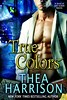 December 13th 2011 by Samhain Publishing, Ltd.         True Colors (Elder Races #3.5) by Thea Harrison
