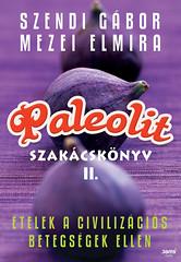 Szendi Gábor: Paleolit szakácskönyv 2.