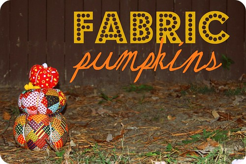 finished: fabric pumpkins.