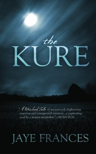 September 16th 2011 by CreateSpace          The Kure by Jaye Frances