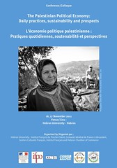 Colloque: The Palestinian Political Economy: Daily practices, sustainability and prospects (Hebron University, Nov. 16-17 2011)