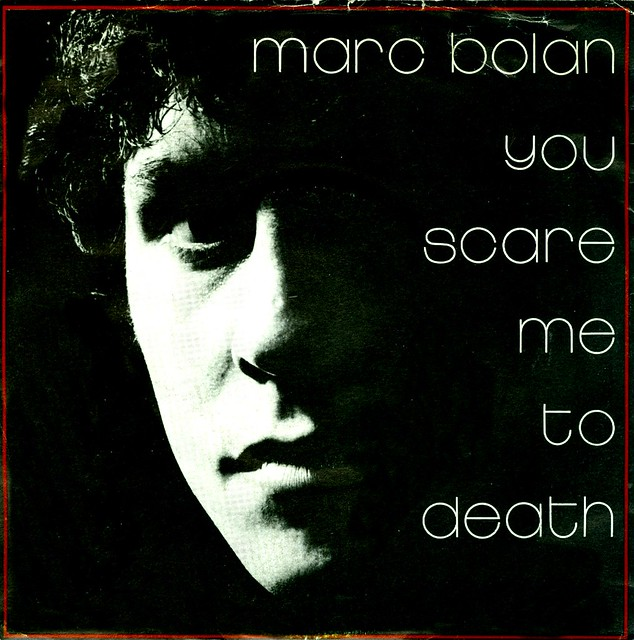 33 - Bolan, Marc - You Scare Me To Death - UK - 1981