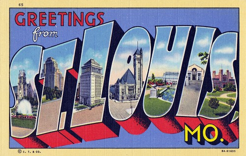 Greetings from St. Louis, Mo.