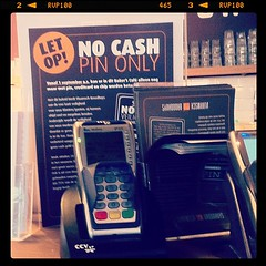 "New trend in town, ""NO CASH, PIN ONLY"" ( in NL ""PIN"" means card )."