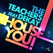 The Teachers feat. Dekay - I House You ( The Whitliner & Pretty Pink Remix )