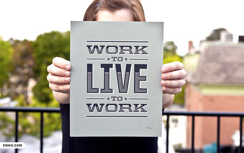 Work to Live, Live to Work