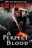 February 21st 2012            A Perfect Blood (Rachel Morgan/The Hollows #10) by Kim Harrison