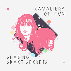 CAVALIERS OF FUN - SHARING SPACE SECRETS EP
