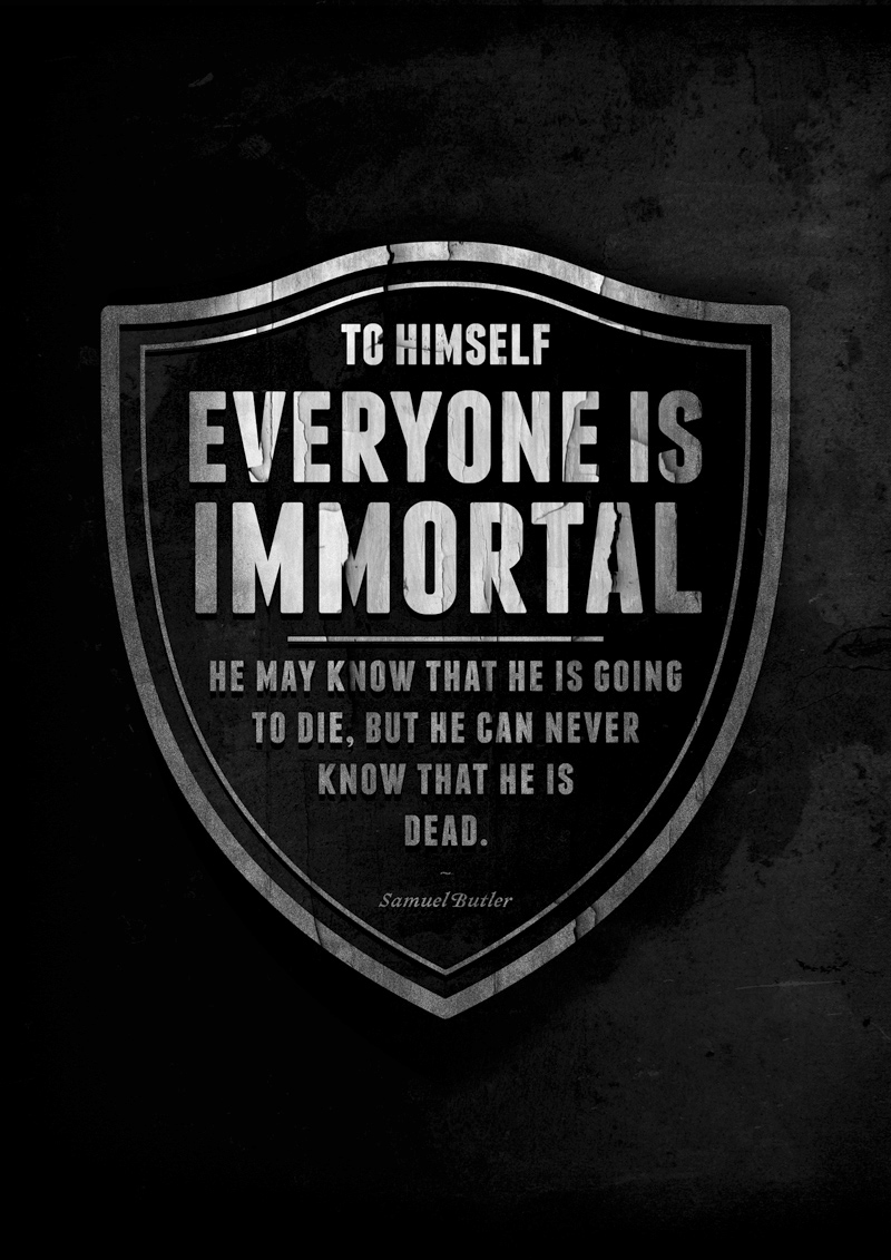 Everyone Is Immortal