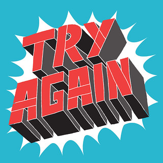 """""""Try Again"""""""