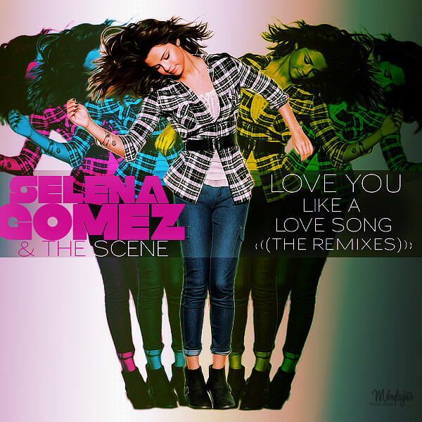 Selena Gomez & The Scene - Love You Like A Love Song ( The Remixes )
