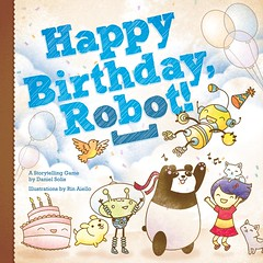 Happy Birthday, Robot! by Daniel Solis is a storytelling game for families and classrooms.