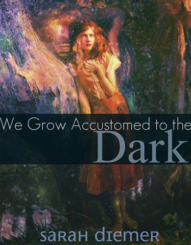 we grow accustomed to the dark
