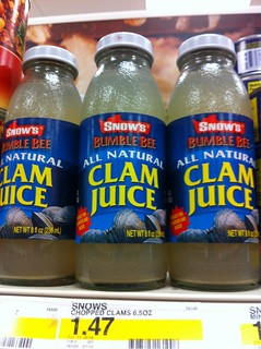 Clam juice? Yuck.