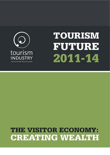 The Visitor Economy: Creating Wealth, New Zealand's Tourism Future 2011-2014