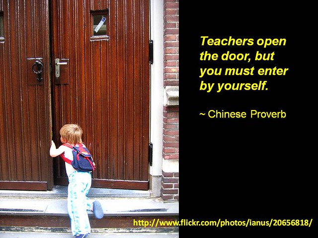 Quot Teachers Open The Door But You Must Enter By Yourself