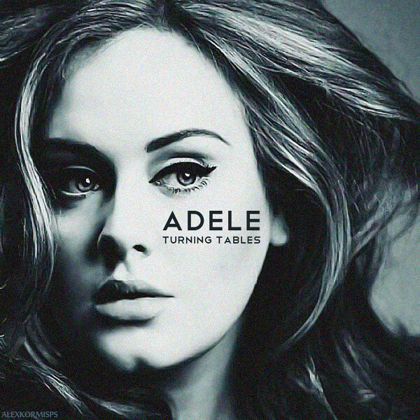 Adele turning tables really proud of this work so - Turning tables adele traduction ...