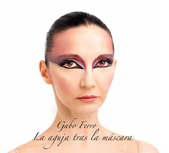 Gabo Ferro, La aguja tras la máscara