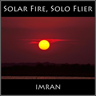 Farewell Steve Jobs, Filled With Solar Fire, Solo Flier Gone Forever - IMRAN™ -- Explored! — 1700+ Views!